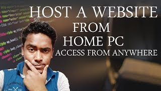 How to Host Your Own Website from Home and Access from Anywhere