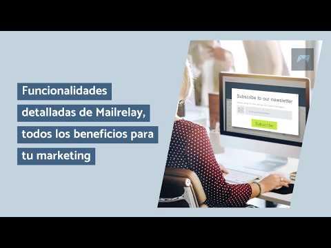 Funcionalidades detalladas de Mailrelay, todos los beneficios para tu marketing