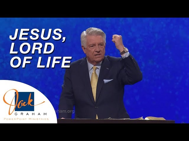 Jesus, Lord of Life | PowerPoint Ministries with Dr. Jack Graham