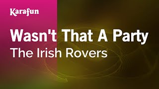 Karaoke Wasn't That A Party The Irish Rovers *
