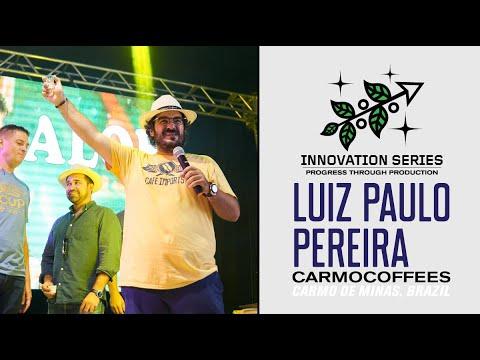 Innovation Series: Luiz Paulo Pereira