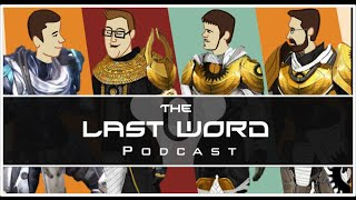 THE LAST WORD DESTINY PODCAST   Episode 22