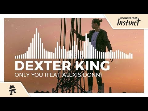 Dexter King - Only You (feat. Alexis Donn) [Monstercat Release]