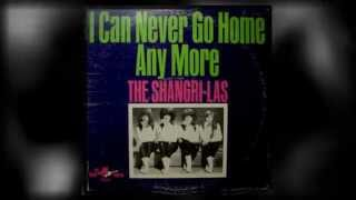 THE SHANGRI-LAS i can never go home anymore