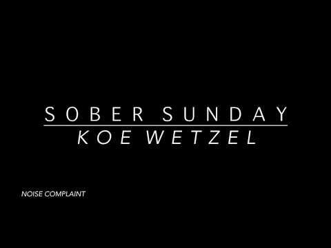 Koe Wetzel - Sober Sunday (Lyrics)