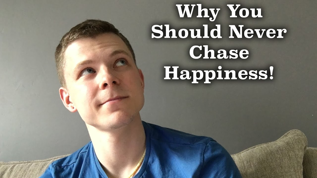 10 Quotes About Why You Should Never Chase Happiness