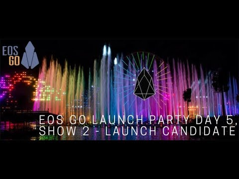 EOS Go Launch Party - Day 5, Show 2 of 2 - Launch Candidate
