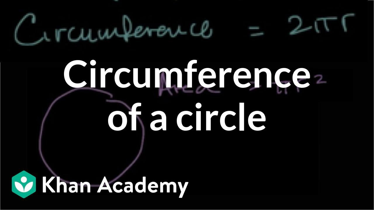 Circumference of a circle   Geometry   7th grade   Khan Academy - YouTube [ 720 x 1280 Pixel ]