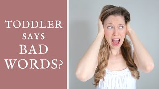 Toddler's First Bad Word + How To Stop It - Tips from a Speech Therapist