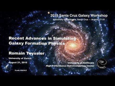 Recent Advances in Simulating Galaxy Formation Physics - Romain Teyssier