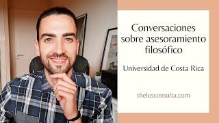 Conversaciones sobre asesoramiento filosófico | Universidad de Costa Rica | Omar Linares