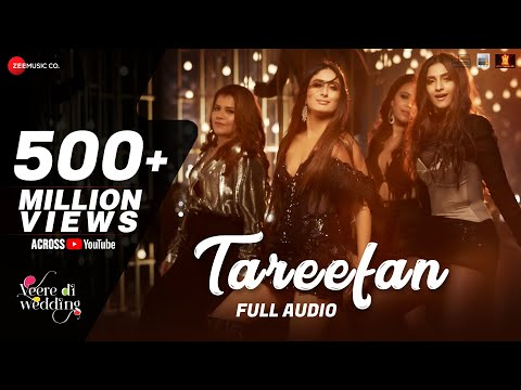 Tareefan - Full Audio |Veere Di Wedding |QARAN|Badshah|Kareena Kapoor Khan,Sonam Kapoor,Swara&Shikha Mp3