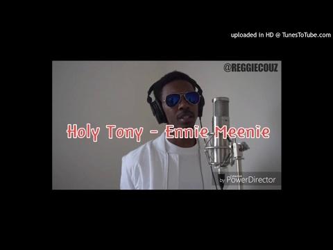 Holy Tony - Ennie Mennie Best Edit