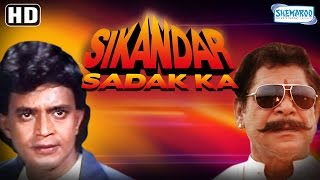 Sikandar Sadak Ka {HD} Mithun Chakraborty - Mohan Joshi - Manek Bedi - Monica Bedi - Hindi Movie