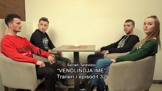 PROMO - ''Vendlindja Ime'' episodi 32