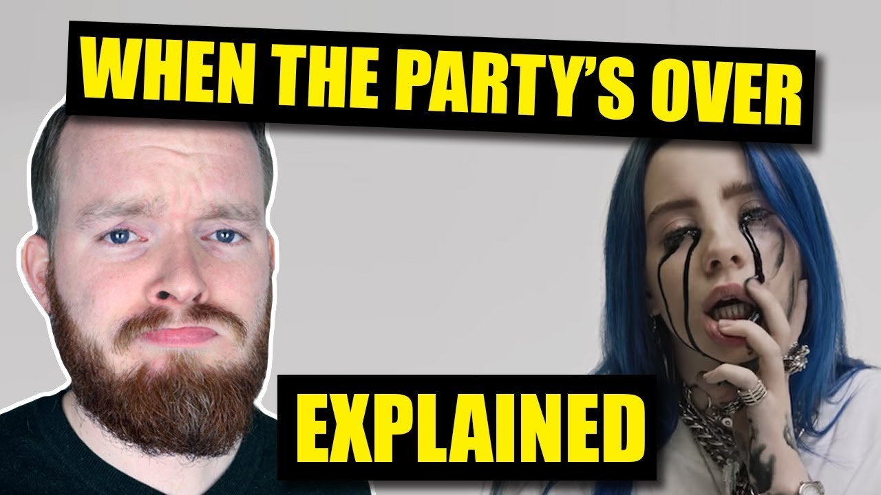 """when the party's over"" by Billie Eilish Meaning 