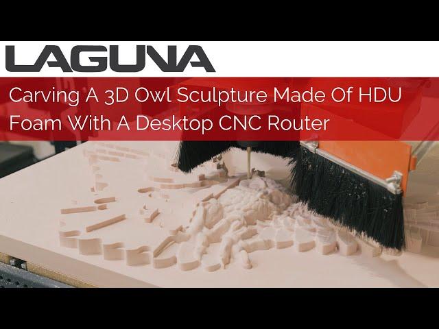 Carving A 3D Owl Sculpture Made Of HDU Foam | Desktop CNC Router