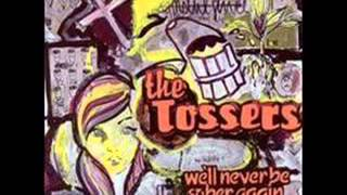 The Tossers - Everything's Bad