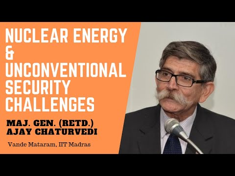 "Maj. Gen. Ajay Chaturvedi: ""Nuclear Energy and Unconventional Security Challenges"""