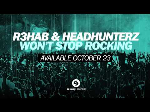 R3hab & Headhunterz - Won't Stop Rocking (Available October 23)