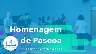 4IPS | Homenagem de Páscoa pela Classe Ebenézer gravado em 2018