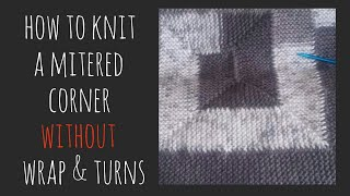 How to Knit a Mitered Corner WITHOUT Wrap and Turns - part 1