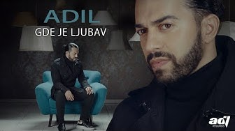 Adil - Gde je ljubav (Official Video) 2019. NOVO!