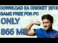 ( 866 MB) How To Download EA CRICKET 2018 Free For PC/LAPTOP