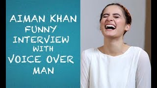 Aiman Khan funny interview with Voice Over Man - Episode 20