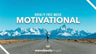 Motivational Uplifting Cinematic Background Music | Royalty Free