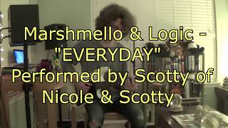 Marshmello & Logic - EVERYDAY   [Guitar Cover by Scotty]