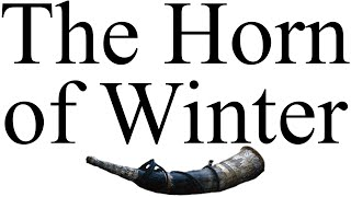 The Horn of Winter: will Joramun's Horn destroy the Wall?