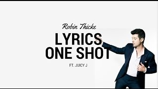 Robin Thicke ft. Juicy J - One Shot (Lyrics)