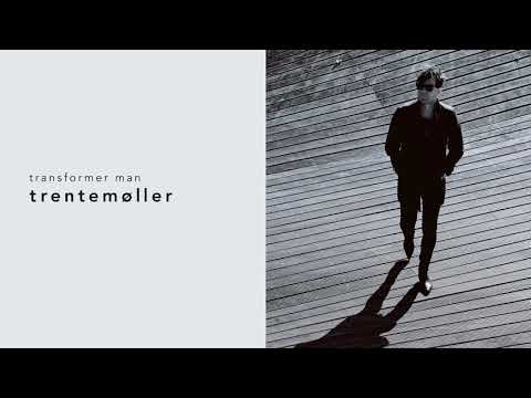 Trentemøller - Transformer Man mp3 baixar