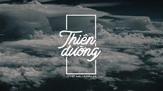 """Lyrics    Thiên Đường    Đồng Lan / Vũ Việt Anh    Nhạc phim """"Hoàng hôn dịu dàng"""""""