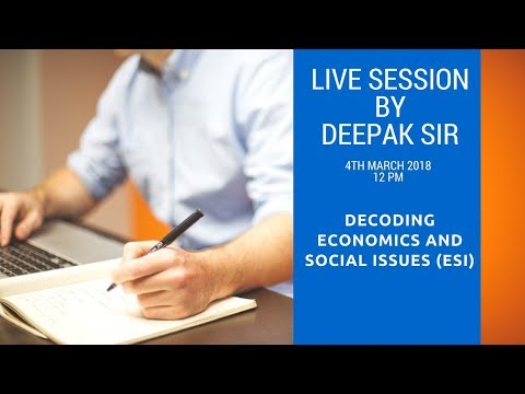 Decoding Economics and Social Issues (ESI) - Live session by Deepak Sir - 4th March- 12pm