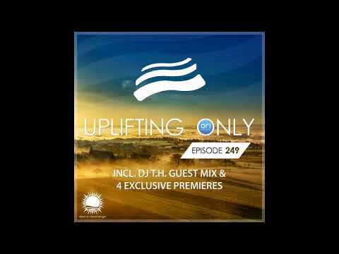 Ori Uplift - Uplifting Only 249 with DJ T.H.