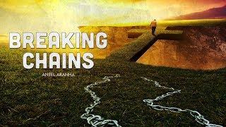 BREAKING CHAINS | ANEEL ARANHA | HOLY SPIRIT INTERACTIVE