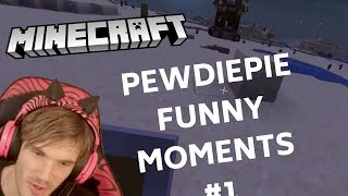 PewDiePie's Minecraft Funny Moments #1