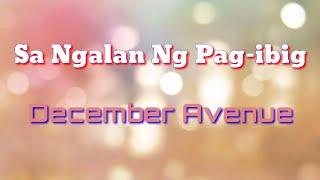 December Avenue- Sa Ngalan Ng Pag-ibig (Lyrics)