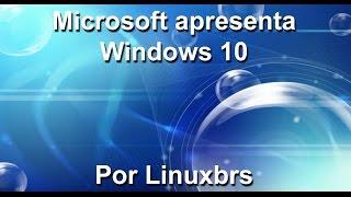 Microsoft Windows 10 - Lançamento e informações - PT-BR - Brasil