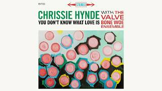 Chrissie Hynde - You Don't Know What Love Is (Official Audio)