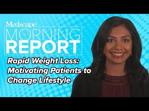 Rapid Weight Loss: Motivating Patients To Change Lifestyle