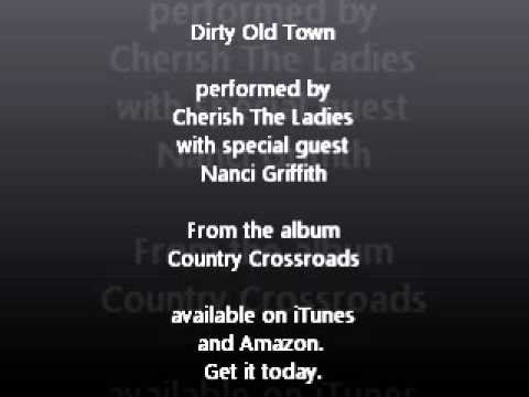 Cherish The Ladies - Dirty Old Town