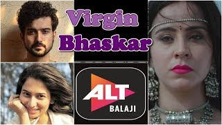 Virgin Bhaskar | Alt Balaji | Anant Joshi | Rutpanna Aishwarya | Ruby Bharaj