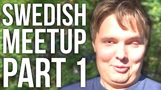 SWEDISH MEETUP PART 1 (LAN PARTY)