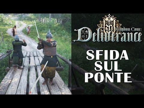 SFIDA SUL PONTE - KINGDOM COME DELIVERANCE - GAMEPLAY ITA #6