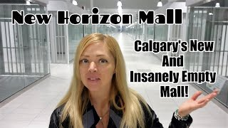 The Insanely Empty New Horizons Mall In Calgary | Calgary's Newest Mall