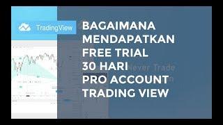 Bagaimana Mendapatkan Free Trial 30 Hari Akun Pro  di TradingView
