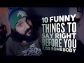 10 Funny things to say right before you KISS SOMEBODY